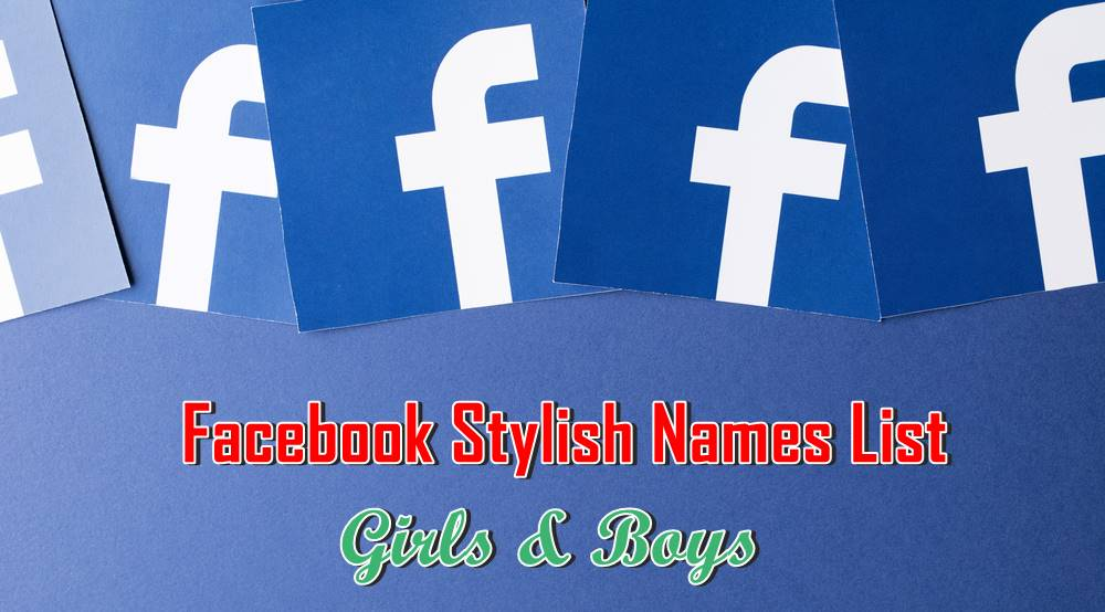 1500+ Latest Facebook Stylish Names List 2019 [Girls & Boys]