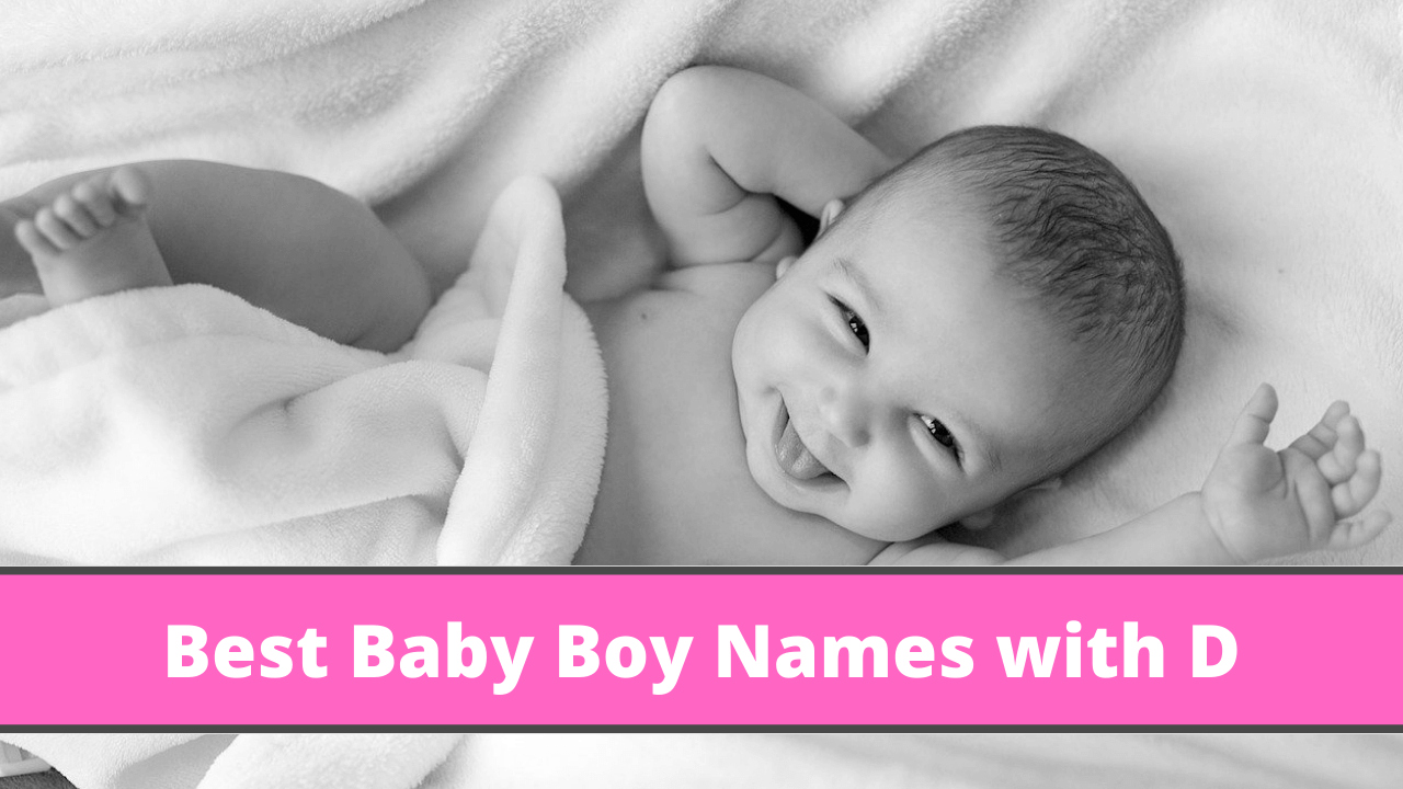 What Are the Preferable Baby Boy Names within 10 Years That Start With D?